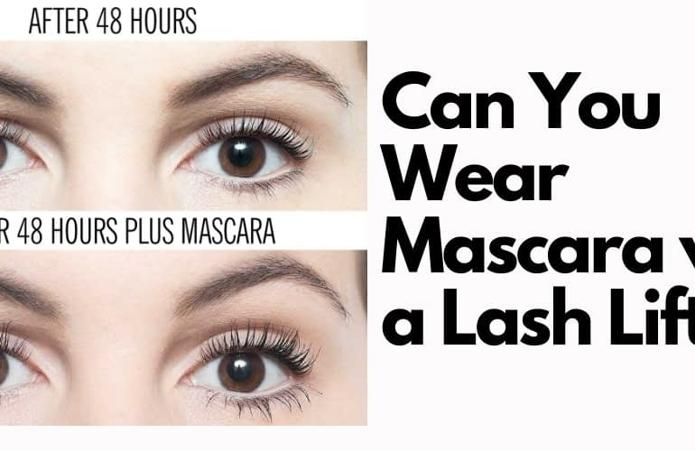 Can You Wear Mascara with a Lash Lift?